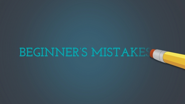 beginners mistakes part one