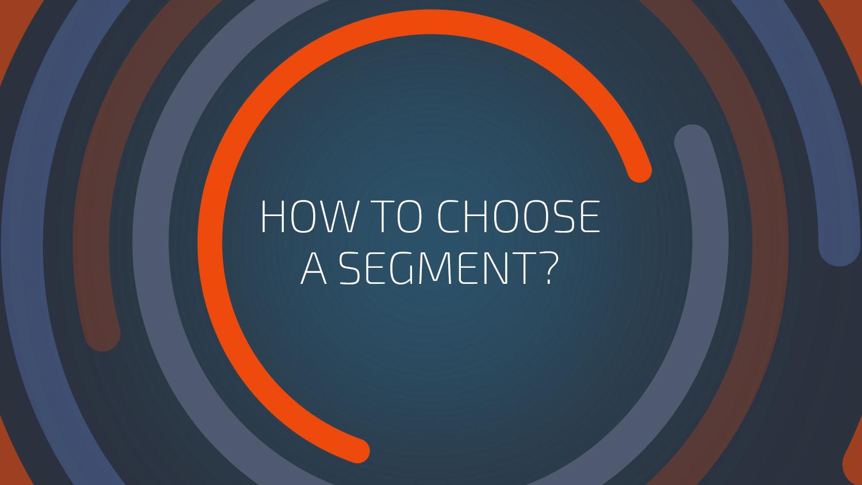 how to choose segments