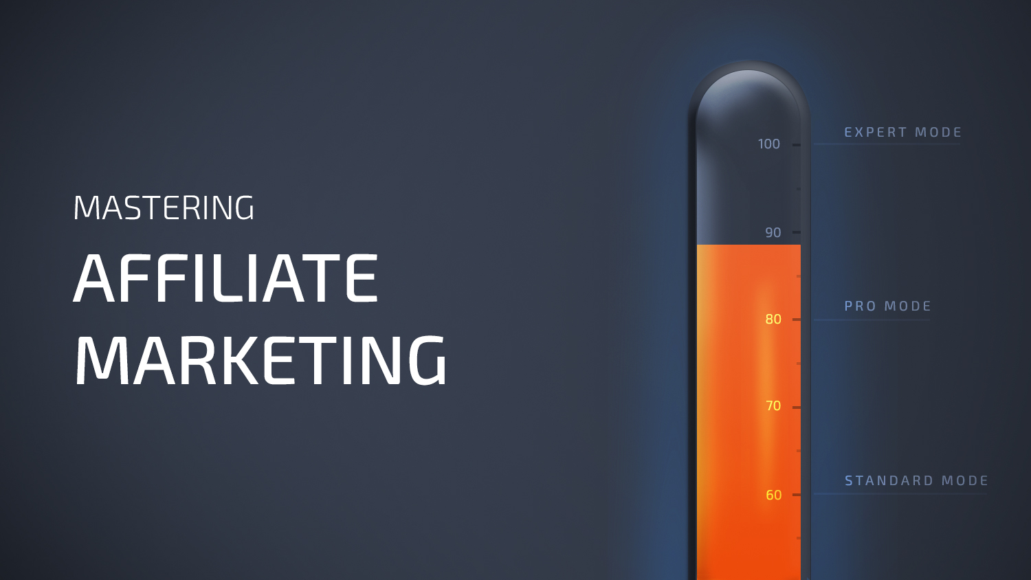 mastering affiliate marketing