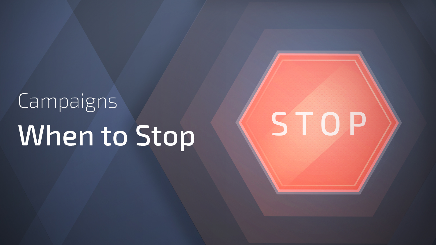 learn when to stop media buying campaigns