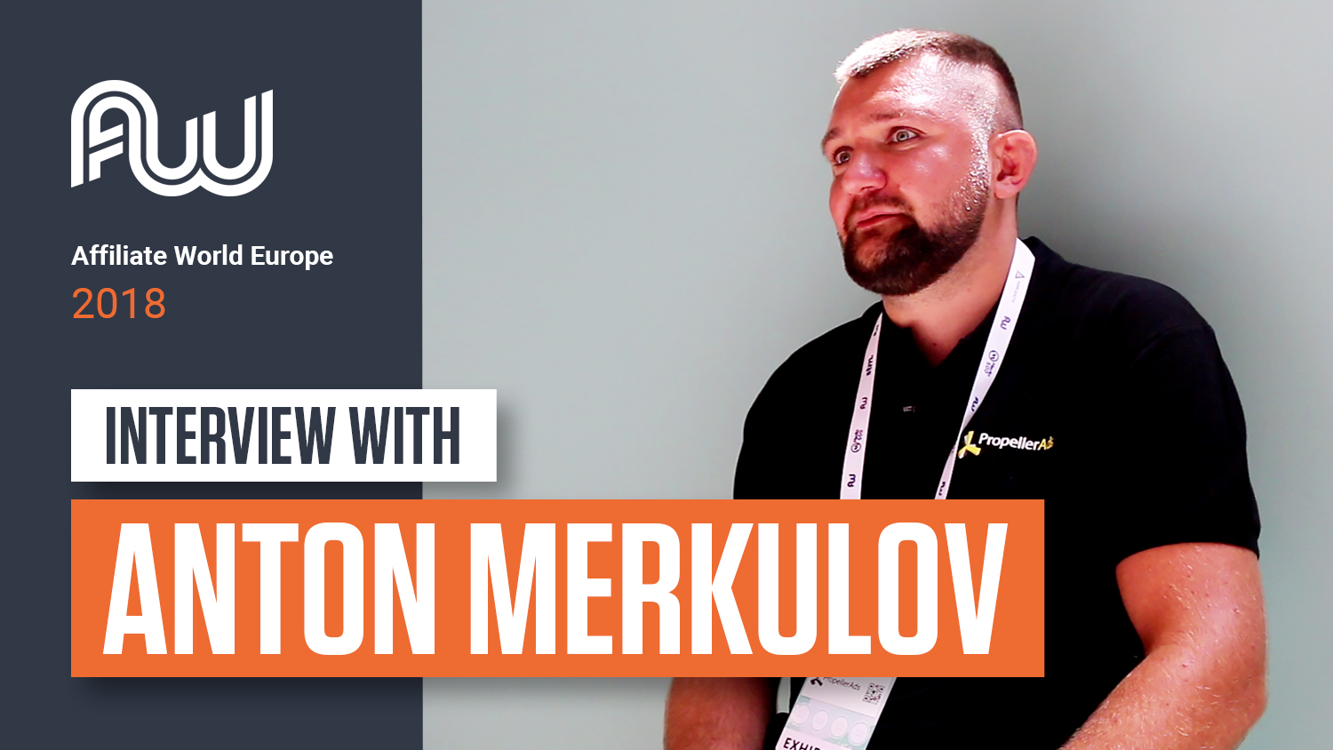 Anton Merkulov Interview Affiliate World Europe 2018
