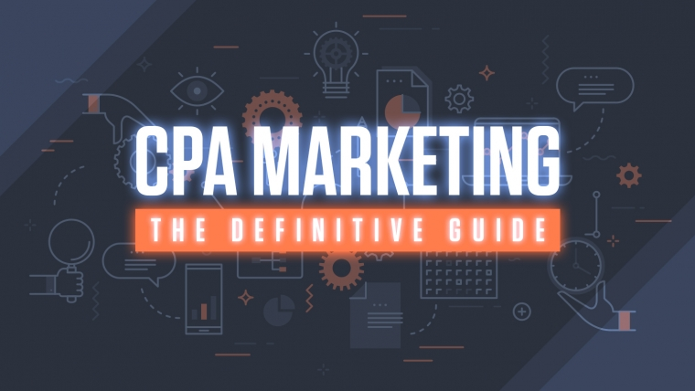 CPA Marketing: The Definitive Guide for 2019 (No Website Needed)