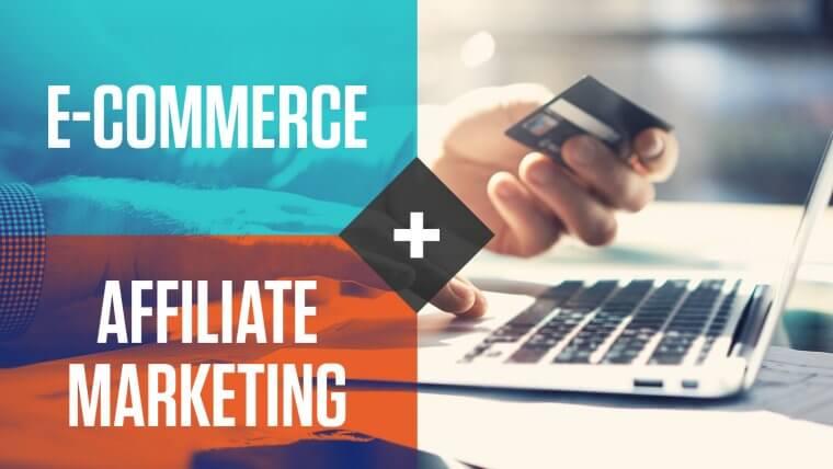 ecommerce affiliate marketing