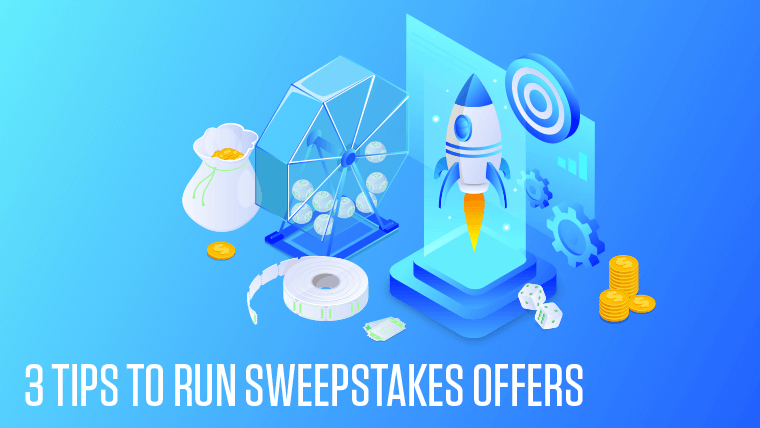 3 Tips To Properly Run Sweepstakes Offers